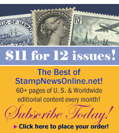 Stamp News Online Magazine now only $12.00 for 12 issues.